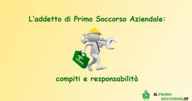 L'addetto di Primo Soccorso Aziendale: compiti e responsabilità.